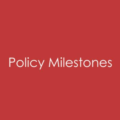 Policy Milestones